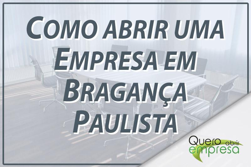 Como abrir uma empresa em Bragança Paulista