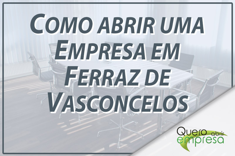 Como abrir uma empresa em Ferraz de Vasconcelos