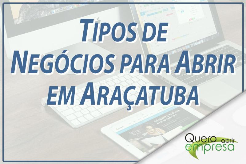 Tipos de Negócios para abrir em Araçatuba