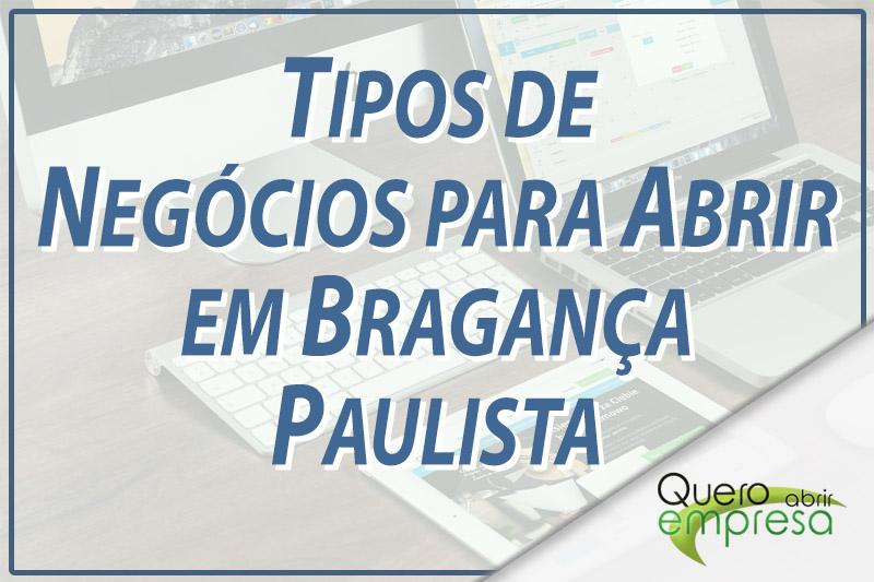 Tipos de Negócios para abrir em Bragança Paulista
