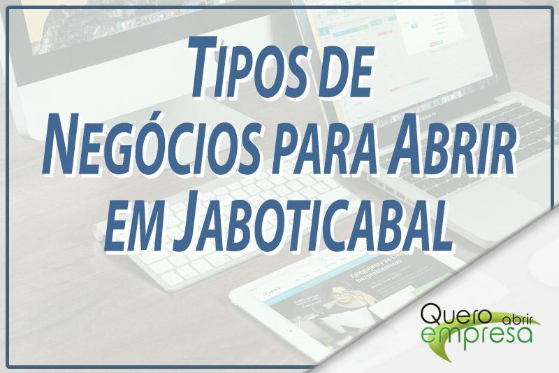 Tipos de Negócios para abrir em Jaboticabal